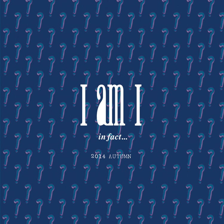 I am I|IAMI 2014 autumn/winter
